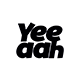 Yeeaah